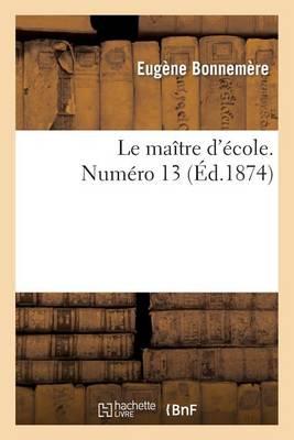 Le Ma�tre d'�cole. Num�ro 13 - Histoire (Paperback)
