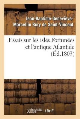 Essais Sur Les Isles Fortun�es Et l'Antique Atlantide - Histoire (Paperback)