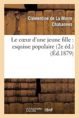 Le Coeur d'Une Jeune Fille: Esquisse Populaire (2e �d.) - Litterature (Paperback)
