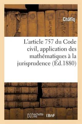 L'Article 757 Du Code Civil, Application Des Math�matiques � La Jurisprudence - Sciences (Paperback)