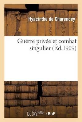 Guerre Priv�e Et Combat Singulier - Histoire (Paperback)