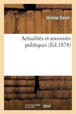 Actualit�s Et Souvenirs Politiques - Histoire (Paperback)