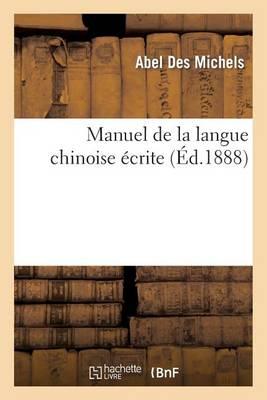 Manuel de la Langue Chinoise �crite - Langues (Paperback)