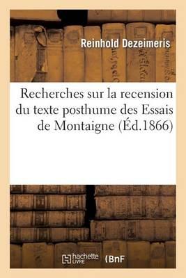 Recherches Sur La Recension Du Texte Posthume Des Essais de Montaigne - Litterature (Paperback)
