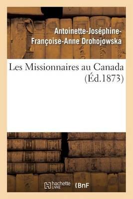 Les Missionnaires Au Canada - Histoire (Paperback)