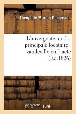 L'Auvergnate, Ou La Principale Locataire: Vaudeville En 1 Acte - Litterature (Paperback)