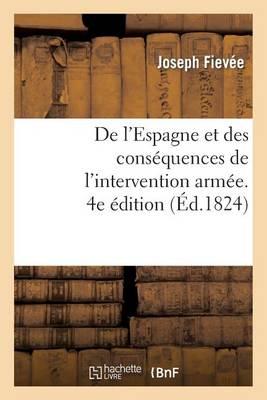 de l'Espagne Et Des Cons�quences de l'Intervention Arm�e. 4e �dition - Histoire (Paperback)
