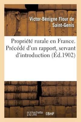 Propriete Rurale En France. Precede D'Un Rapport, Servant D'Introduction - Histoire (Paperback)