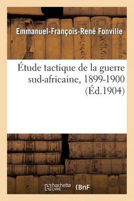 �tude Tactique de la Guerre Sud-Africaine, 1899-1900 - Histoire (Paperback)