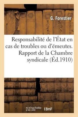 Responsabilit� de l'�tat En Cas de Troubles Ou d'�meutes. Rapport de la Chambre Syndicale - Sciences Sociales (Paperback)