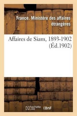 Affaires de Siam, 1893-1902 - Sciences Sociales (Paperback)