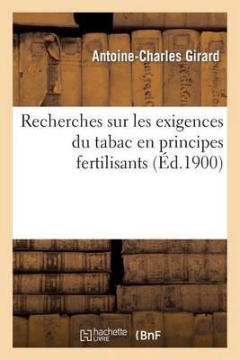 Recherches Sur Les Exigences Du Tabac En Principes Fertilisants - Savoirs Et Traditions (Paperback)