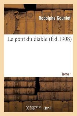 Le Pont Du Diable. Tome 1 - Litterature (Paperback)