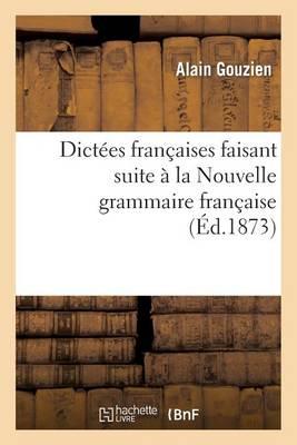 Dict�es Fran�aises Faisant Suite � La Nouvelle Grammaire Fran�aise - Langues (Paperback)