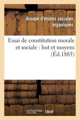 Essai de Constitution Morale Et Sociale: But Et Moyens - Sciences Sociales (Paperback)