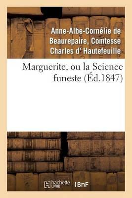 Marguerite, Ou La Science Funeste - Litterature (Paperback)