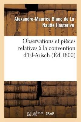 Observations Et Pi�ces Relatives � La Convention d'El-Arisch - Histoire (Paperback)