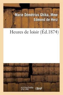 Heures de Loisir - Litterature (Paperback)