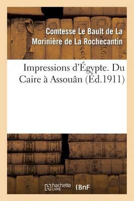 Impressions d'�gypte. Du Caire � Assou�n - Histoire (Paperback)