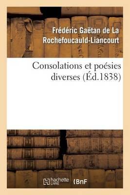 Consolations Et Po�sies Diverses - Litterature (Paperback)