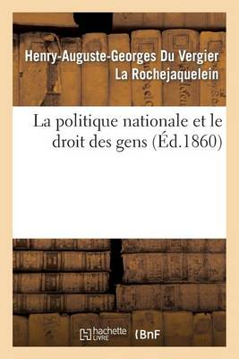 La Politique Nationale Et Le Droit Des Gens - Sciences Sociales (Paperback)