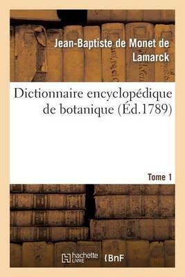 Dictionnaire Encyclopedique de Botanique. Tome 1 - Sciences (Paperback)