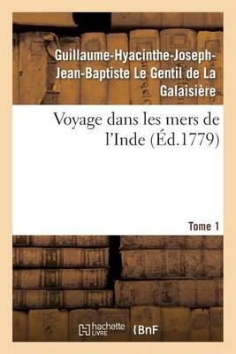 Voyage Dans Les Mers de l'Inde. Tome 1 - Histoire (Paperback)
