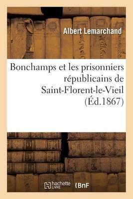 Bonchamps Et Les Prisonniers R�publicains de Saint-Florent-Le-Vieil - Histoire (Paperback)