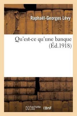 Qu'est-Ce Qu'une Banque - Sciences Sociales (Paperback)