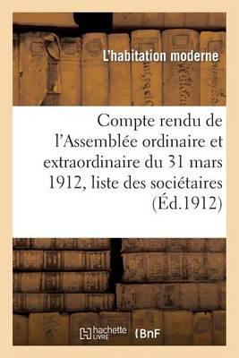 Compte Rendu de l'Assembl�e Ordinaire Et Extraordinaire Du 31 Mars 1912, Liste Des Soci�taires - Sciences Sociales (Paperback)