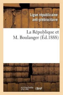 La R�publique Et M. Boulanger - Histoire (Paperback)