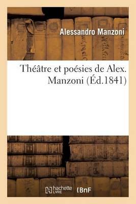 Theatre Et Poesies de Alex. Manzoni - Litterature (Paperback)