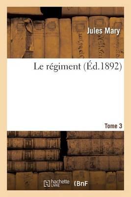 Le R�giment. Tome 3 - Litterature (Paperback)