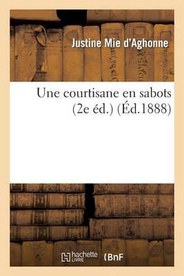 Une Courtisane En Sabots (2e �d.) - Litterature (Paperback)