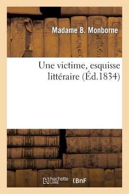 Une Victime, Esquisse Litt�raire - Litterature (Paperback)