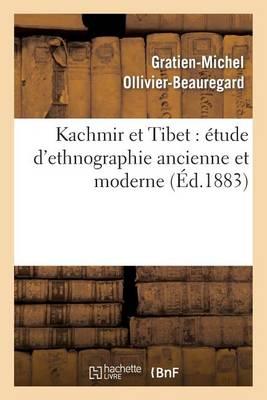 Kachmir Et Tibet, tude d'Ethnographie Ancienne Et Moderne (Paperback)