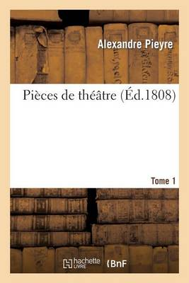 Pi�ces de Th��tre. Tome 1 - Litterature (Paperback)