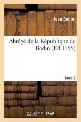 Abr�g� de la R�publique de Bodin. Tome 2 - Sciences Sociales (Paperback)
