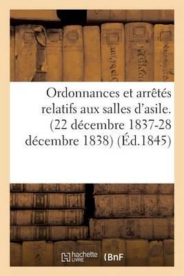 Ordonnances Et Arr�t�s Relatifs Aux Salles d'Asile. (22 D�cembre 1837-28 D�cembre 1838) - Sciences Sociales (Paperback)