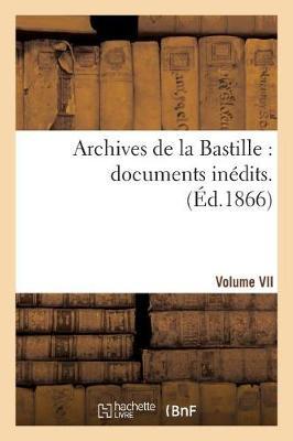 Archives de la Bastille: Documents In�dits. [vol. 6] - Histoire (Paperback)