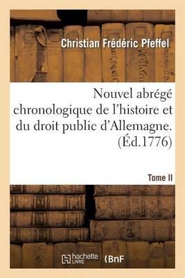 Nouvel Abr�g� Chronologique de l'Histoire Et Du Droit Public d'Allemagne. T. 2 - Sciences Sociales (Paperback)