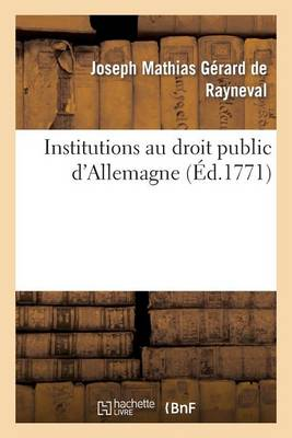 Institutions Au Droit Public d'Allemagne - Sciences Sociales (Paperback)