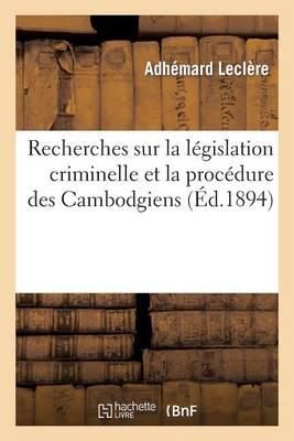 Recherches Sur La L�gislation Criminelle Et La Proc�dure Des Cambodgiens - Sciences Sociales (Paperback)