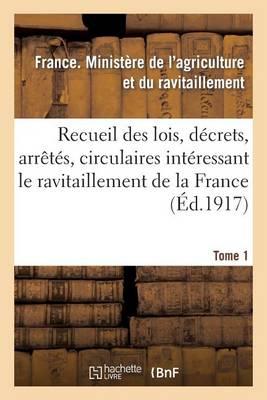 Recueil Des Lois, D�crets, Arr�t�s, Circulaires, Rapports. T. 1 - Sciences Sociales (Paperback)