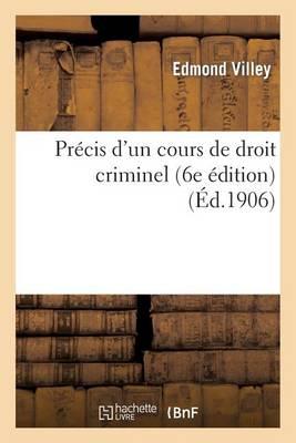 Precis D'Un Cours de Droit Criminel (6e Edition) - Sciences Sociales (Paperback)