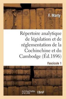 R�pertoire Analytique de L�gislation Et de R�glementation de la Cochinchine Et Du Cambodge - Sciences Sociales (Paperback)