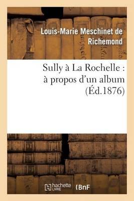 Sully � La Rochelle: � Propos d'Un Album - Histoire (Paperback)
