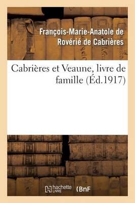 Cabri�res Et Veaune, Livre de Famille - Litterature (Paperback)