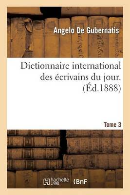 Dictionnaire International Des �crivains Du Jour. 3 - Litterature (Paperback)