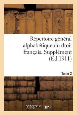 R�pertoire G�n�ral Alphab�tique Du Droit Fran�ais. Suppl�ment. T. 3 - Sciences Sociales (Paperback)